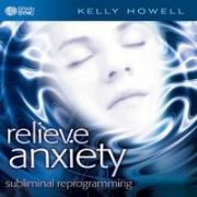 Relieve Anxiety - Kelly Howell